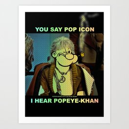POP ICON / POPEYE-KHAN 025 Art Print