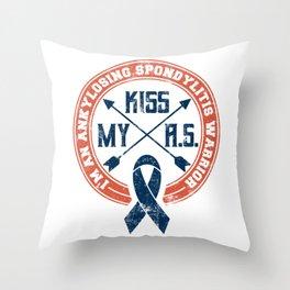 Kiss My A.S. Ankylosing Spondylitis Warrior Gift Throw Pillow