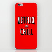 netflix iPhone & iPod Skins featuring NETFLIX AND CHILL by I Love Decor