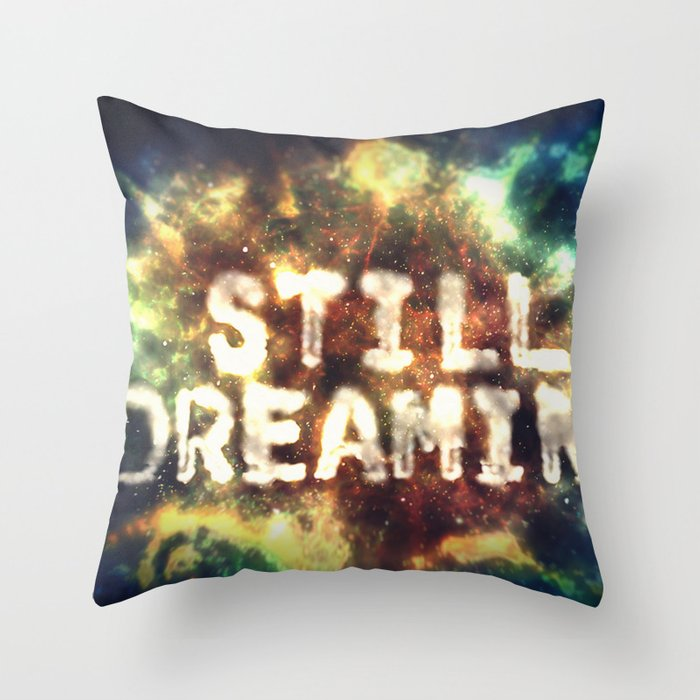 Still Dreamin' Throw Pillow
