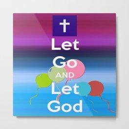 Let Go and Let God Metal Print
