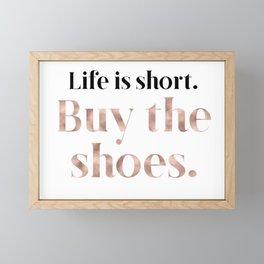 Rose gold beauty - life is short, buy the shoes Framed Mini Art Print