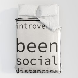 introverts been social distancing Duvet Cover