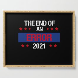 The End Of An Error Inauguration Day 2021 Serving Tray