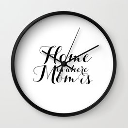 Mother's Day Gift Home is Where Mom is Printable Wall Art Decor Quote Chalkboard Mothers Gift Printa Wall Clock