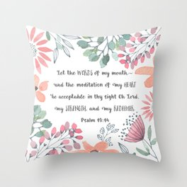 Let the Words of my Mouth-Ps 19:14 Throw Pillow