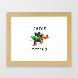 Later Haters - Goofy Framed Art Print