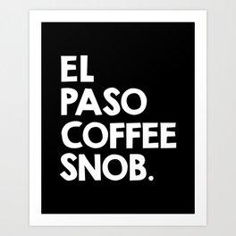 El Paso Coffee Snob Art Print