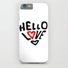 Hello Love Slim Case iPhone 6s