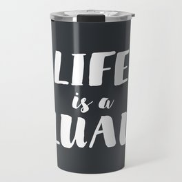 life is a luau* Travel Mug