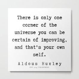 25    | Aldous Huxley Quotes  | 190714 | Metal Print