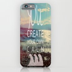 You Create Your Own Calm iPhone 6s Slim Case