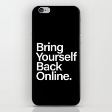 Bring Yourself Back Online Quote Typography Poster iPhone & iPod Skin