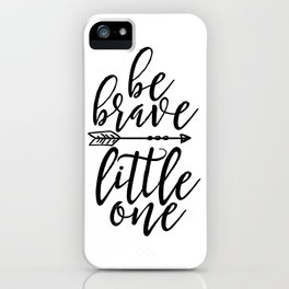 printable wall art, be brave little one, nursery wall art,kids gift,children room decor,quote prints iPhone Case