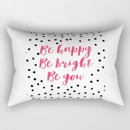 Printable Art,Be Happy Be Bright Be You,Nursery Decor,Motivational Poster,Inspirational Quote Rectangular Pillow