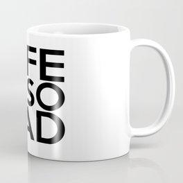 Life Is So Rad Coffee Mug