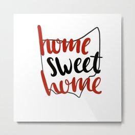 Home Sweet Home Ohio Metal Print