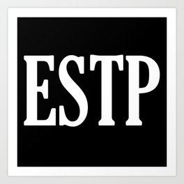 ESTP Art Print