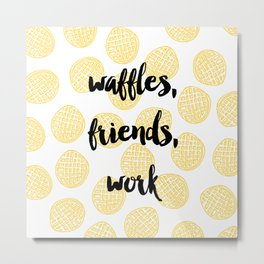 Waffles for Life Metal Print
