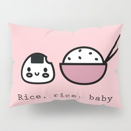 Rice, rice, baby Pillow Sham