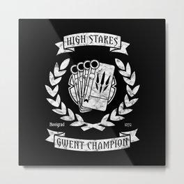 High Stakes Gwent Champion Metal Print