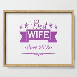 Best wife since 2002 Serving Tray
