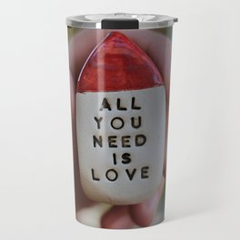 All You Need Is Love House Travel Mug