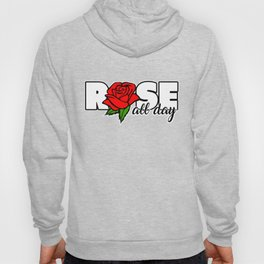 Rose All Day Good Day Drinking Cocktail Drink Rose Wine Lovers Gift Hoody