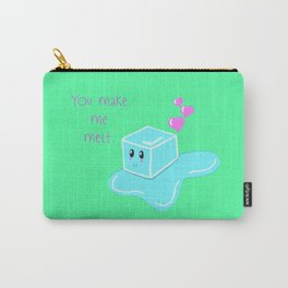 You Make Me Melt Carry-All Pouch