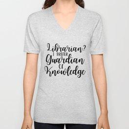Librarian? I Prefer Guardian of Knowledge Unisex V-Neck