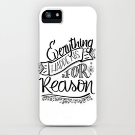 Everything happens for a reason black & white iPhone Case