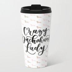 Crazy Dachshund Lady Metal Travel Mug