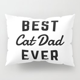 Best Cat Dad Ever Pillow Sham