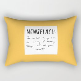 Newsflash: The Coolest Thing Ever Is Caring & Loving Things With All Your Heart Rectangular Pillow