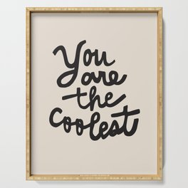 you are the coolest – black Serving Tray