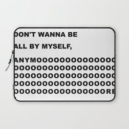 All by myself Laptop Sleeve