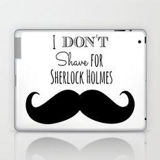 I don't shave for Sherlock Holmes Laptop & iPad Skin