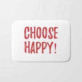 choose happy! Bath Mat