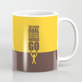 Lab No. 4 - The Word Goal Is Useless Without The Word Go Gym Inspirational Quotes Poster Coffee Mug