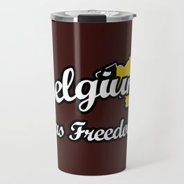 Belgium Has Freedom! Travel Mug