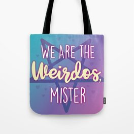 We are the Weirdos, Mister Tote Bag