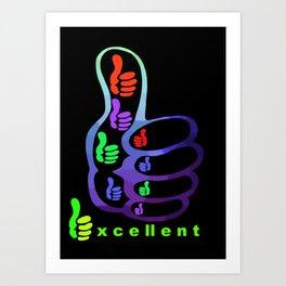 Excellent!!! Art Print