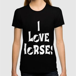 i love horses white, horses, rider T-shirt