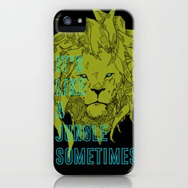 It's Like a Jungle Sometimes... iPhone Case
