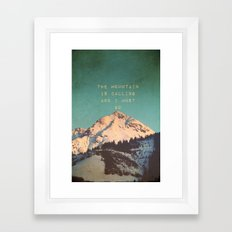 THE MOUNTAIN IS CALLING AND I MUST GO Framed Art Print