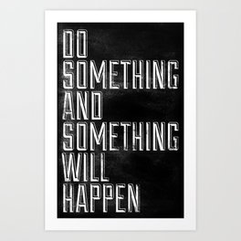 Do Something Art Print