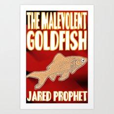 The Malevolent Goldfish - Cover  Art Print