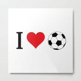 I Love Soccer Metal Print