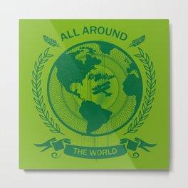 All Around The World Metal Print
