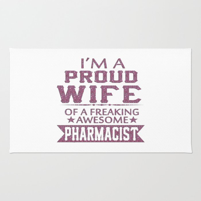 I'M A PROUD PHARMACIST'S WIFE Rug